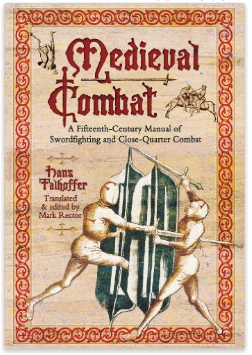 Medieval Combat A Fifteenth Century Manual of Swordfighting and Close Quarter Combat Hans Talhoffer 9781848327702 Amazon.com Books
