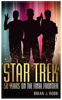 Star Trek 50 Years on the Final Frontier Kindle edition by Brian J. Robb. Humor Entertainment Kindle eBooks Amazon.com.