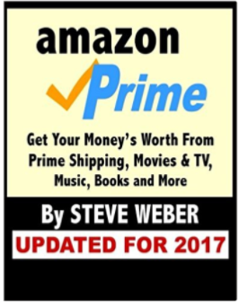 Amazon Prime Get Your Money s Worth From Prime Shipping Movies TV Music Books and More Steve Weber 9781936560011 Amazon.com Books
