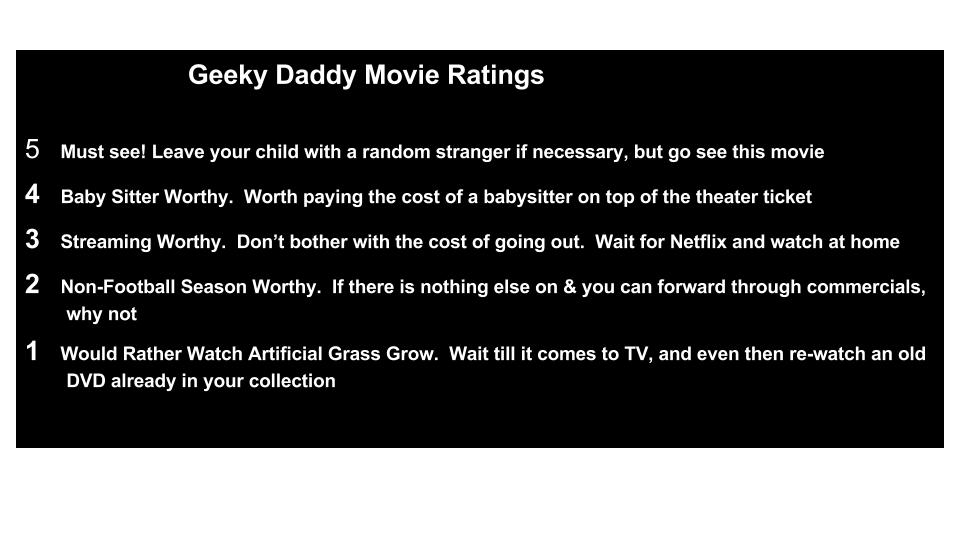 Geeky Daddy Movie Rating